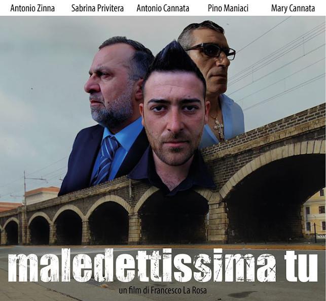 """""""MALEDETTISSIMA TU"""" Un film di Francesco La Rosa"""